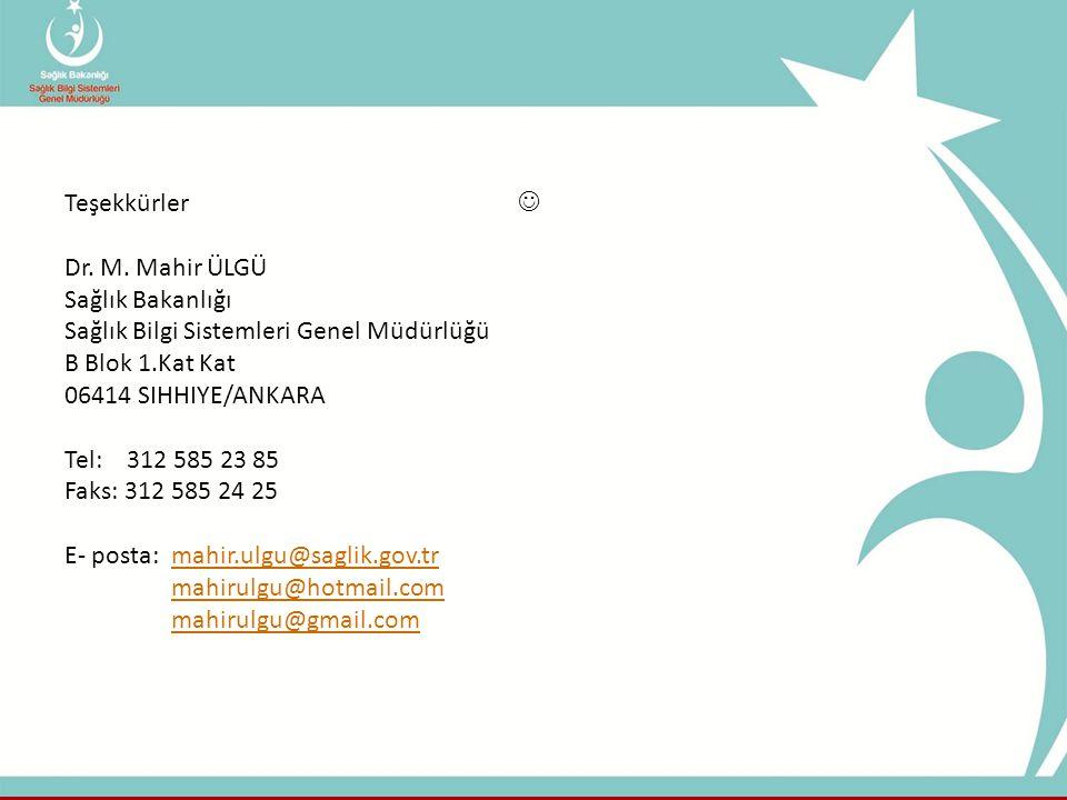 Teşekkürler  Dr. M. Mahir ÜLGÜ. Sağlık Bakanlığı.