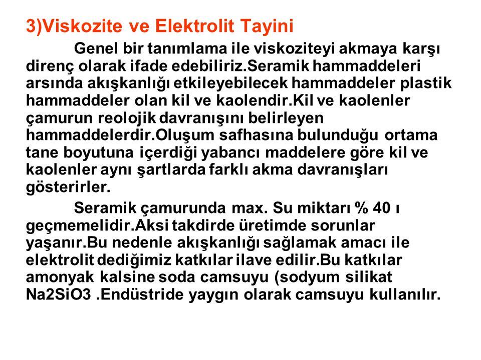 3)Viskozite ve Elektrolit Tayini