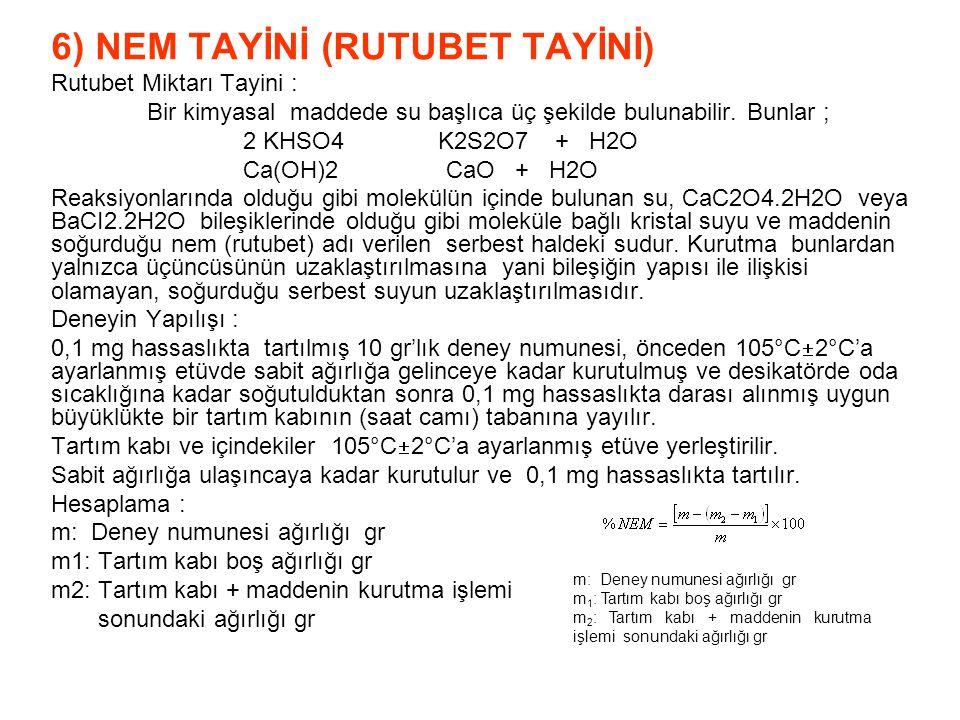 6) NEM TAYİNİ (RUTUBET TAYİNİ)