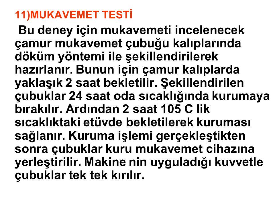 11)MUKAVEMET TESTİ