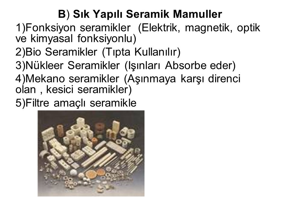 B) Sık Yapılı Seramik Mamuller