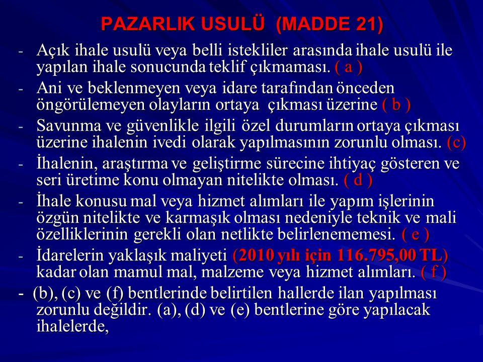 PAZARLIK USULÜ (MADDE 21)