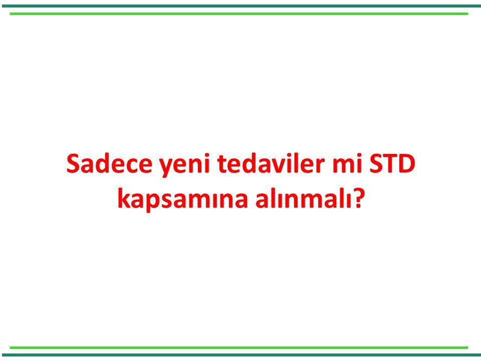 Sadece yeni tedaviler mi STD kapsamına alınmalı