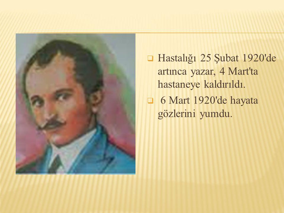 6 Mart 1920 de hayata gözlerini yumdu.