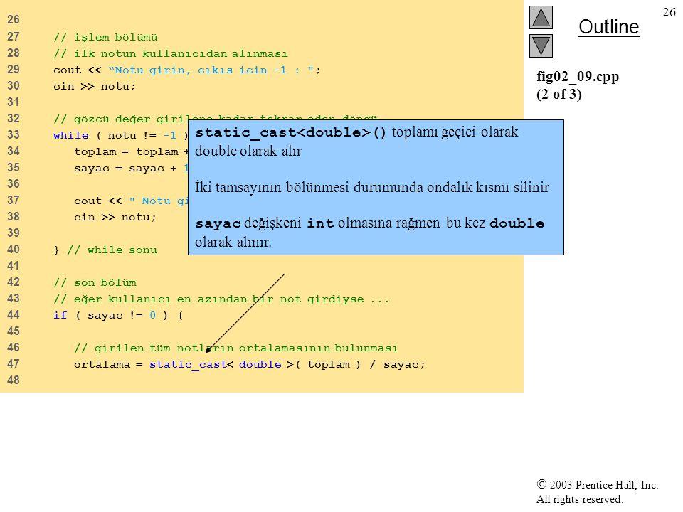 static_cast<double>() toplamı geçici olarak double olarak alır