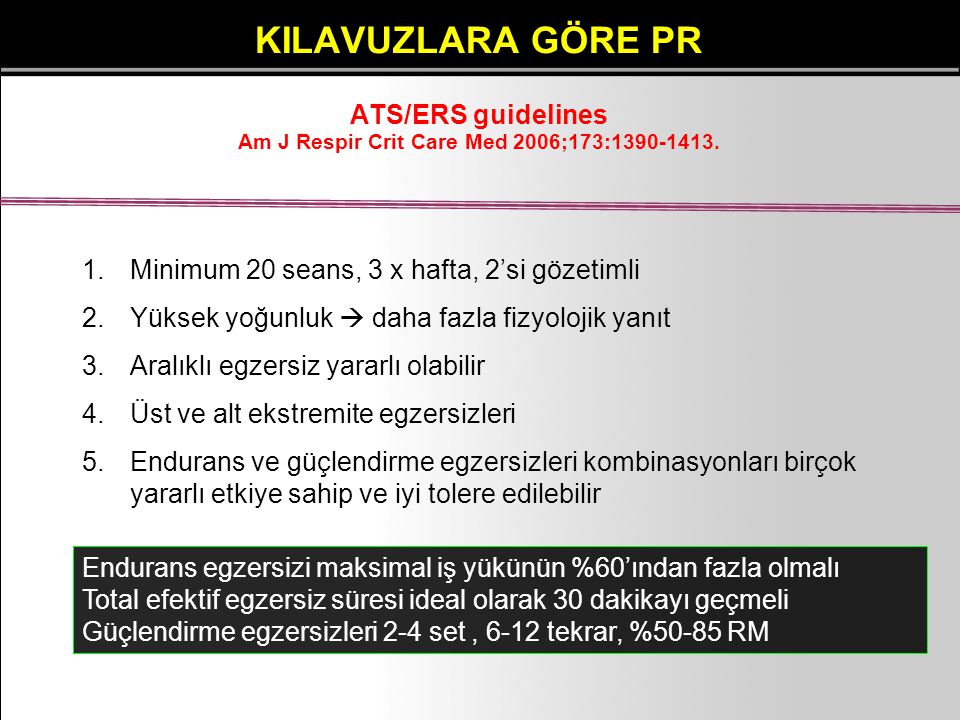KILAVUZLARA GÖRE PR ATS/ERS guidelines Am J Respir Crit Care Med 2006;173:1390-1413.