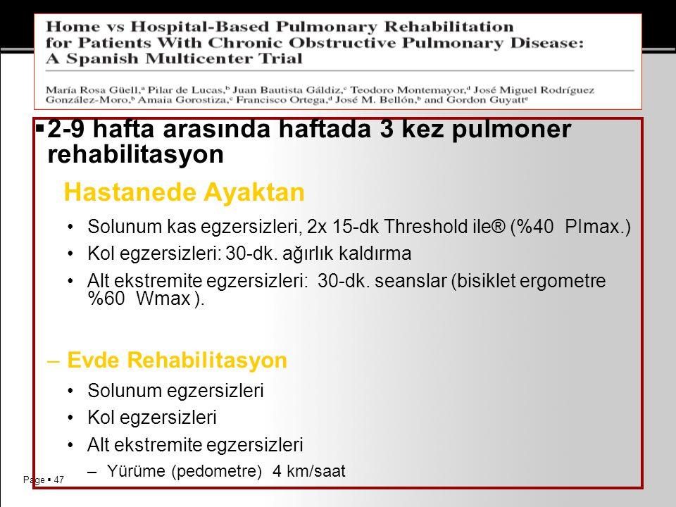 2-9 hafta arasında haftada 3 kez pulmoner rehabilitasyon