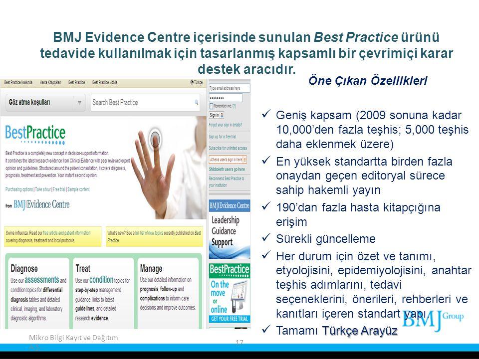 BMJ Evidence Centre içerisinde sunulan Best Practice ürünü tedavide kullanılmak için tasarlanmış kapsamlı bir çevrimiçi karar destek aracıdır.