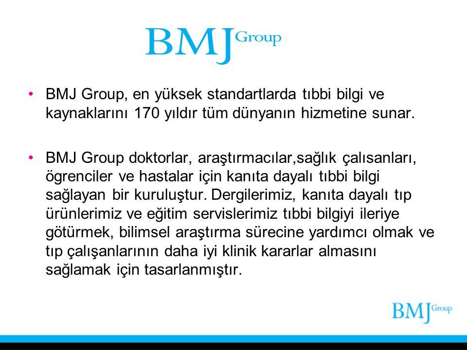 BMJ Group, en yüksek standartlarda tıbbi bilgi ve kaynaklarını 170 yıldır tüm dünyanın hizmetine sunar.