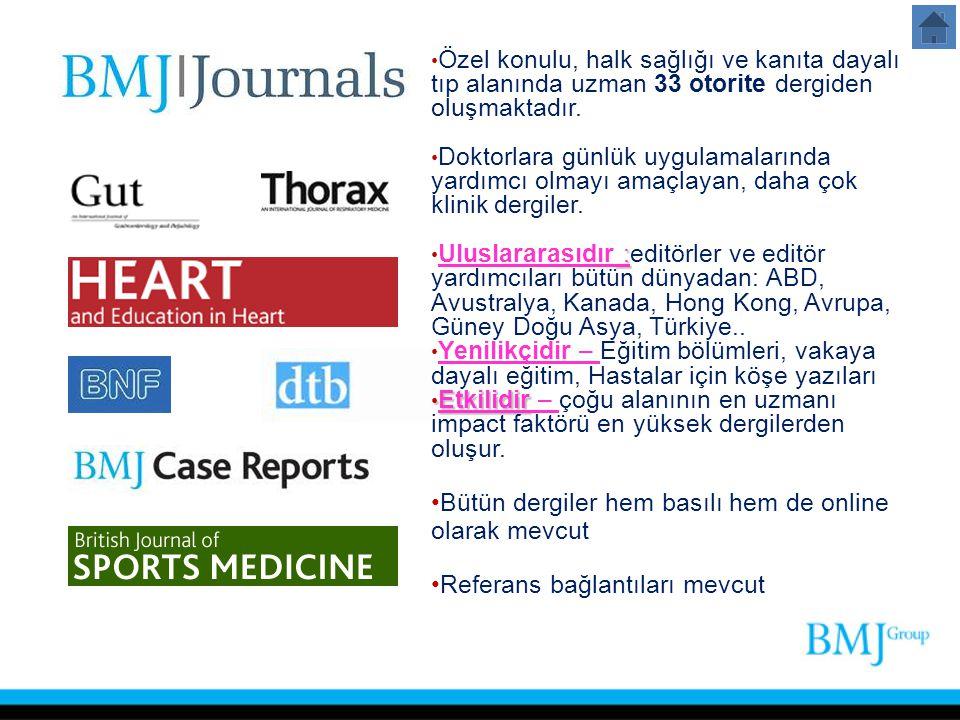 Özel konulu, halk sağlığı ve kanıta dayalı tıp alanında uzman 33 otorite dergiden oluşmaktadır.