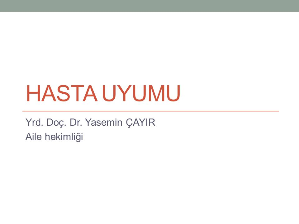 Yrd. Doç. Dr. Yasemin ÇAYIR Aile hekimliği