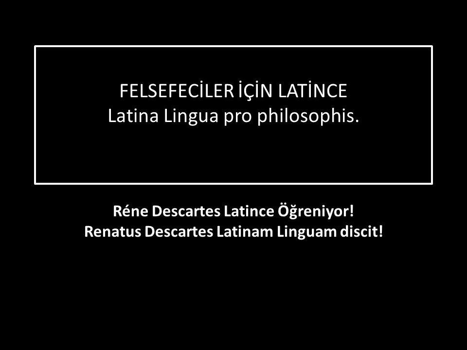 FELSEFECİLER İÇİN LATİNCE Latina Lingua pro philosophis.