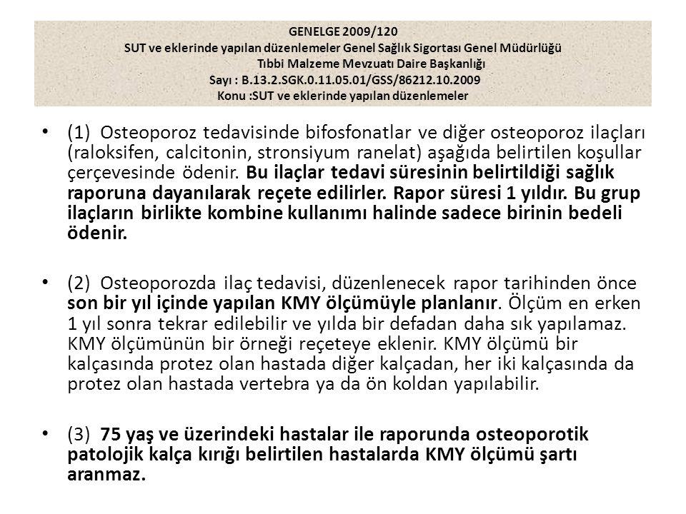 GENELGE 2009/120 SUT ve eklerinde yapılan düzenlemeler Genel Sağlık Sigortası Genel Müdürlüğü. Tıbbi Malzeme Mevzuatı Daire Başkanlığı.
