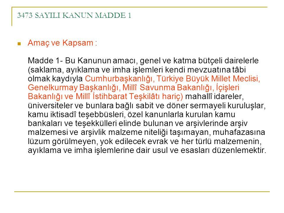 3473 SAYILI KANUN MADDE 1