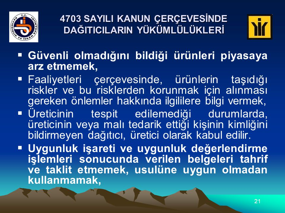 4703 SAYILI KANUN ÇERÇEVESİNDE DAĞITICILARIN YÜKÜMLÜLÜKLERİ