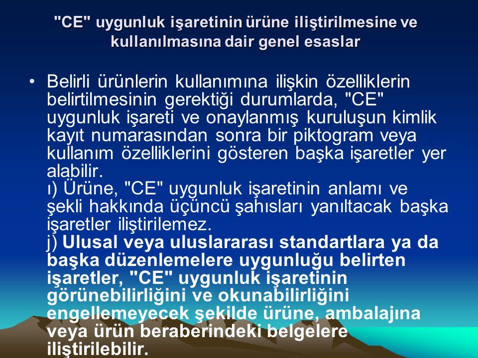 CE uygunluk işaretinin ürüne iliştirilmesine ve kullanılmasına dair genel esaslar