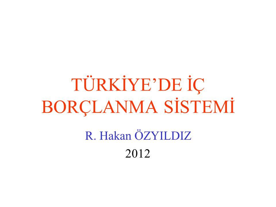 TÜRKİYE'DE İÇ BORÇLANMA SİSTEMİ