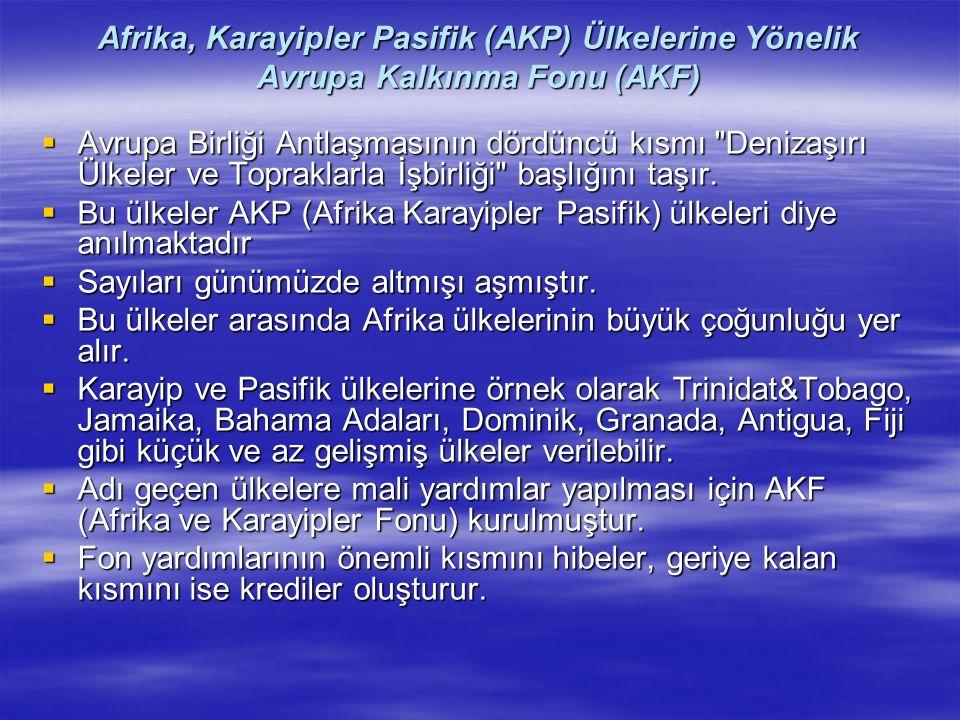 Afrika, Karayipler Pasifik (AKP) Ülkelerine Yönelik Avrupa Kalkınma Fonu (AKF)