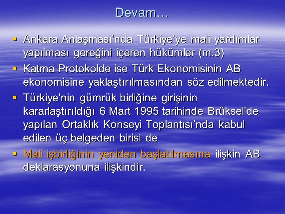 Devam… Ankara Anlaşması'nda Türkiye'ye mali yardımlar yapılması gereğini içeren hükümler (m.3)