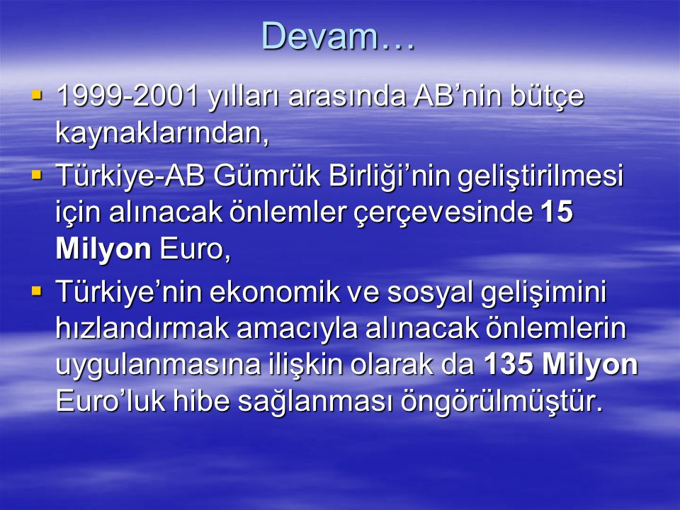 Devam… 1999-2001 yılları arasında AB'nin bütçe kaynaklarından,