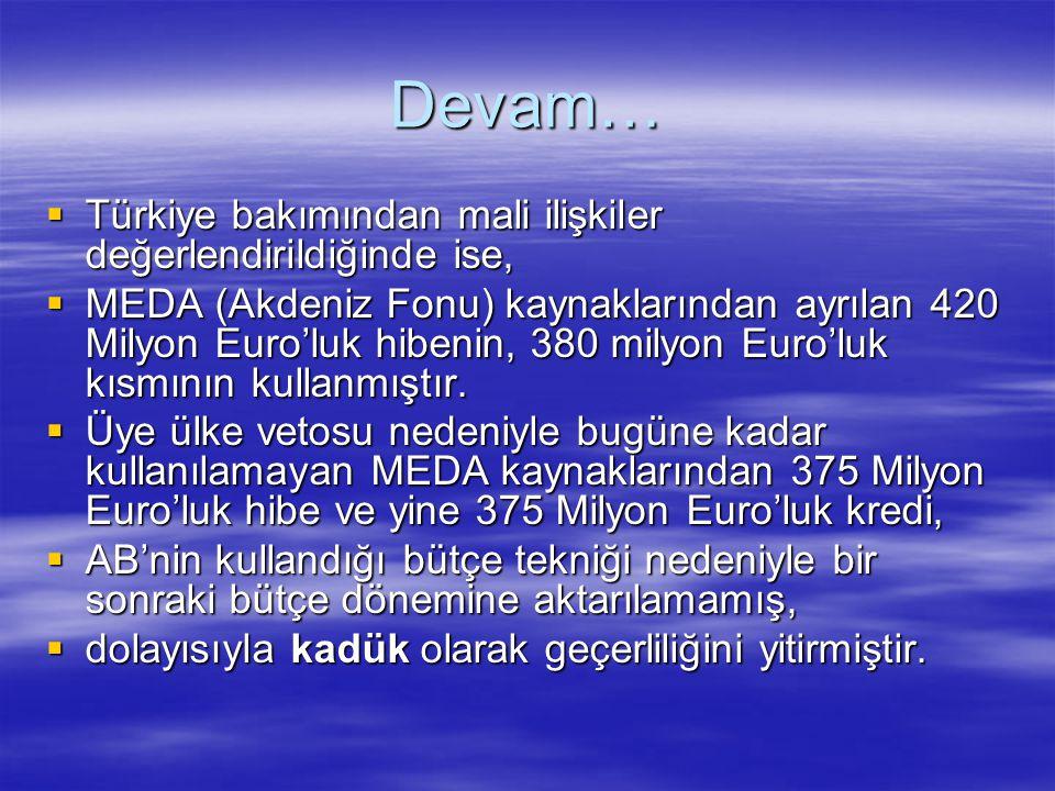 Devam… Türkiye bakımından mali ilişkiler değerlendirildiğinde ise,