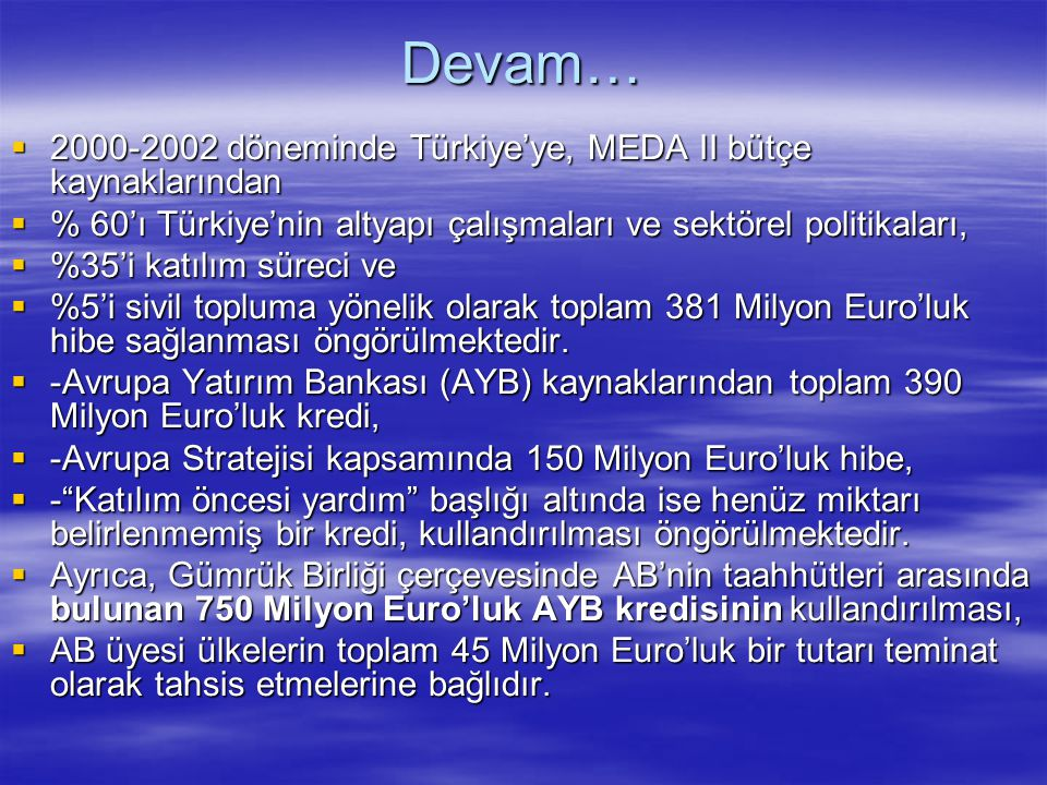 Devam… 2000-2002 döneminde Türkiye'ye, MEDA II bütçe kaynaklarından