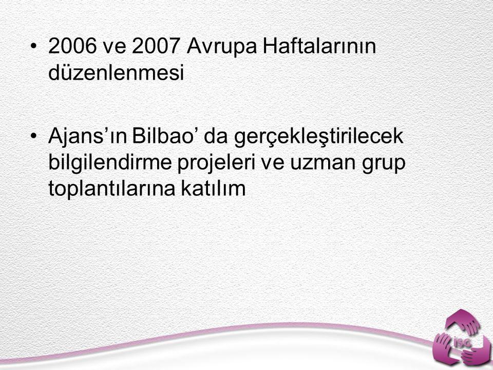 2006 ve 2007 Avrupa Haftalarının düzenlenmesi