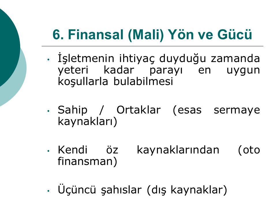 6. Finansal (Mali) Yön ve Gücü
