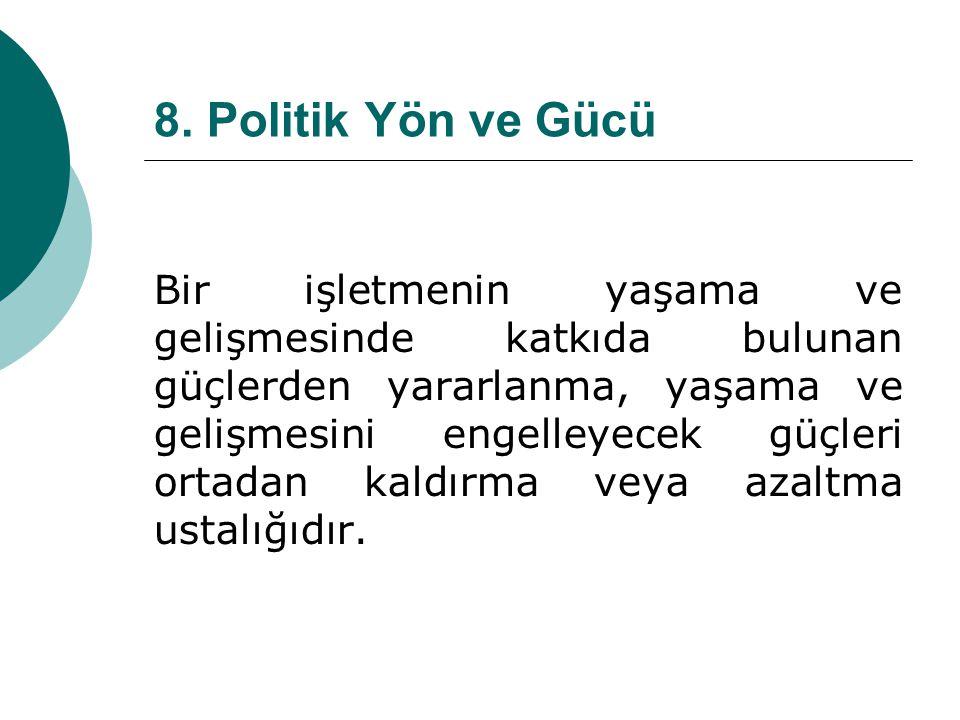 8. Politik Yön ve Gücü