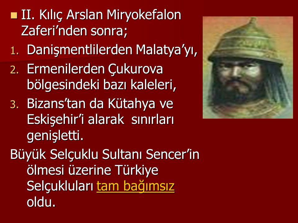II. Kılıç Arslan Miryokefalon Zaferi'nden sonra;