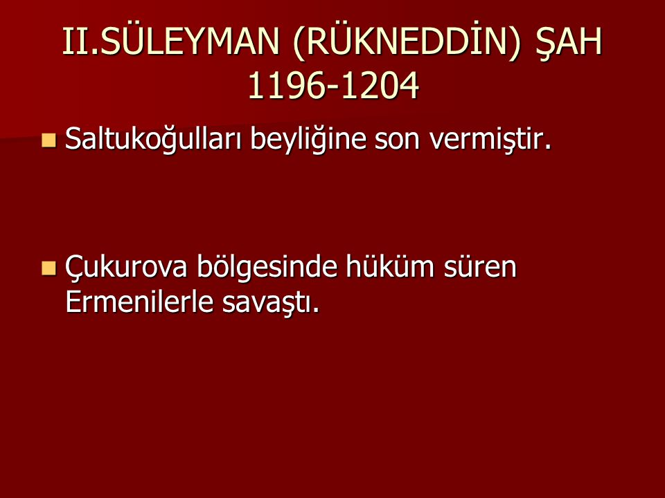 II.SÜLEYMAN (RÜKNEDDİN) ŞAH 1196-1204