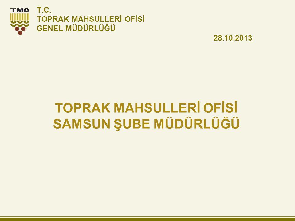 T.C. TOPRAK MAHSULLERİ OFİSİ GENEL MÜDÜRLÜĞÜ 28.10.2013