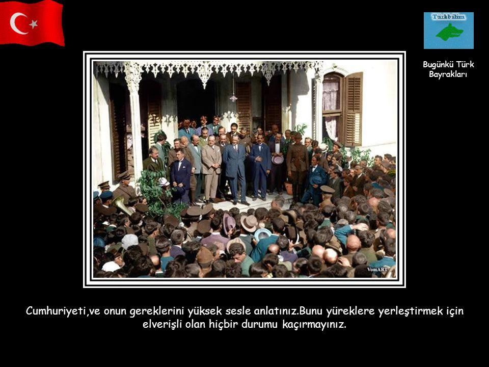 Bugünkü Türk Bayrakları.