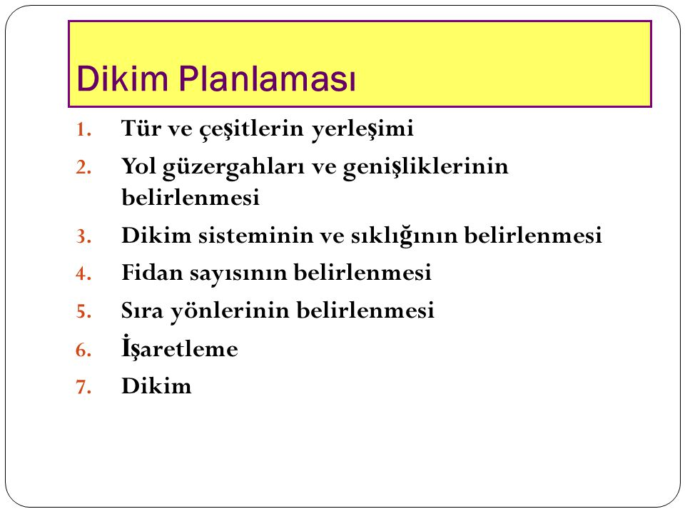 Dikim Planlaması Tür ve çeşitlerin yerleşimi