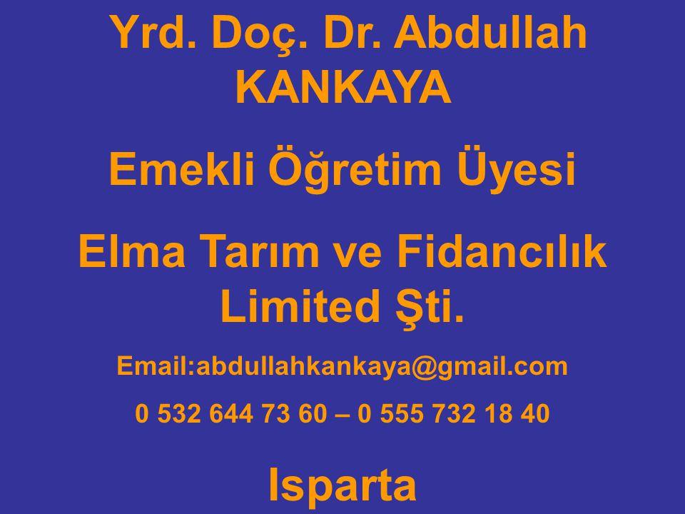 Yrd. Doç. Dr. Abdullah KANKAYA Elma Tarım ve Fidancılık Limited Şti.