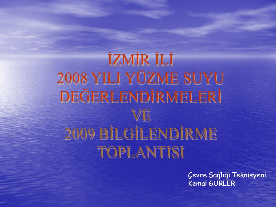 İZMİR İLİ 2008 YILI YÜZME SUYU DEĞERLENDİRMELERİ VE 2009 BİLGİLENDİRME TOPLANTISI