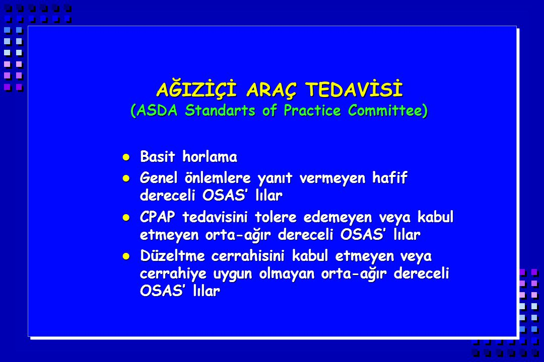 AĞIZİÇİ ARAÇ TEDAVİSİ (ASDA Standarts of Practice Committee)