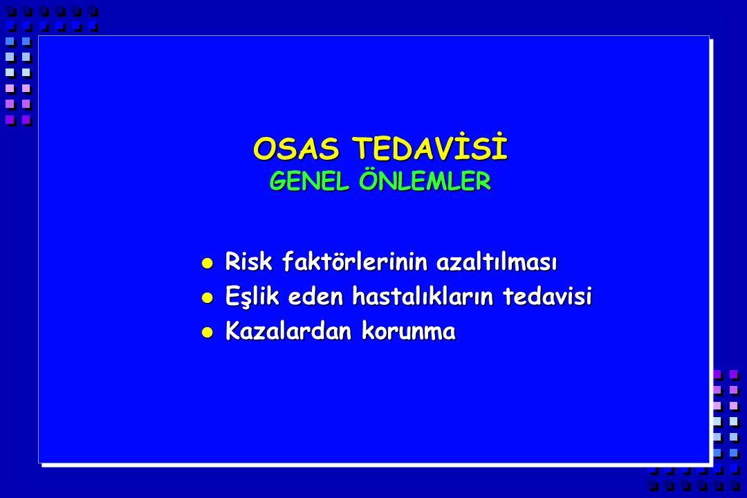 OSAS TEDAVİSİ GENEL ÖNLEMLER Risk faktörlerinin azaltılması