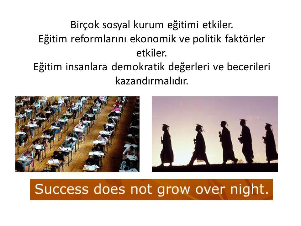 Birçok sosyal kurum eğitimi etkiler.