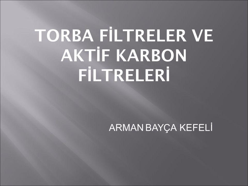 TORBA FİLTRELER VE AKTİF KARBON FİLTRELERİ
