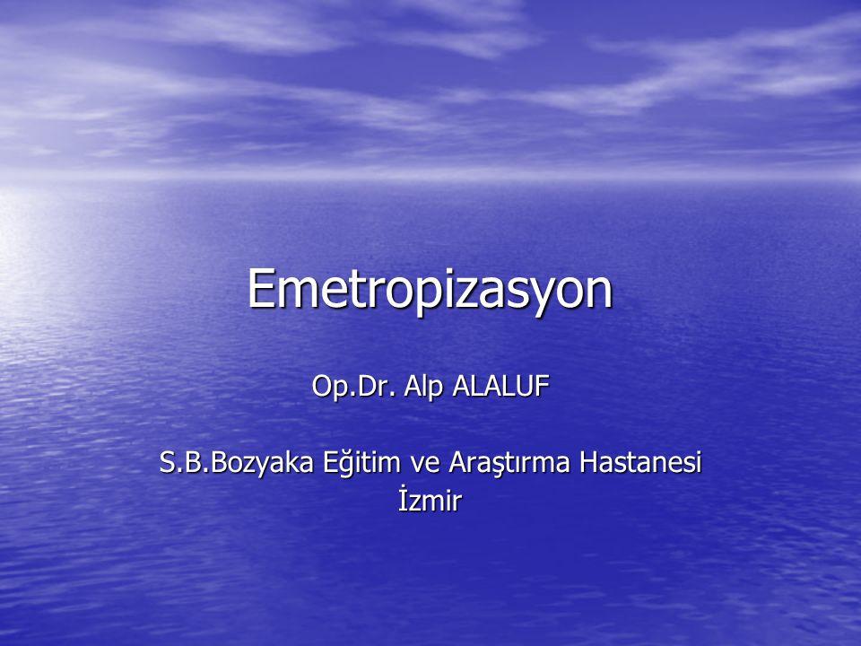Op.Dr. Alp ALALUF S.B.Bozyaka Eğitim ve Araştırma Hastanesi İzmir
