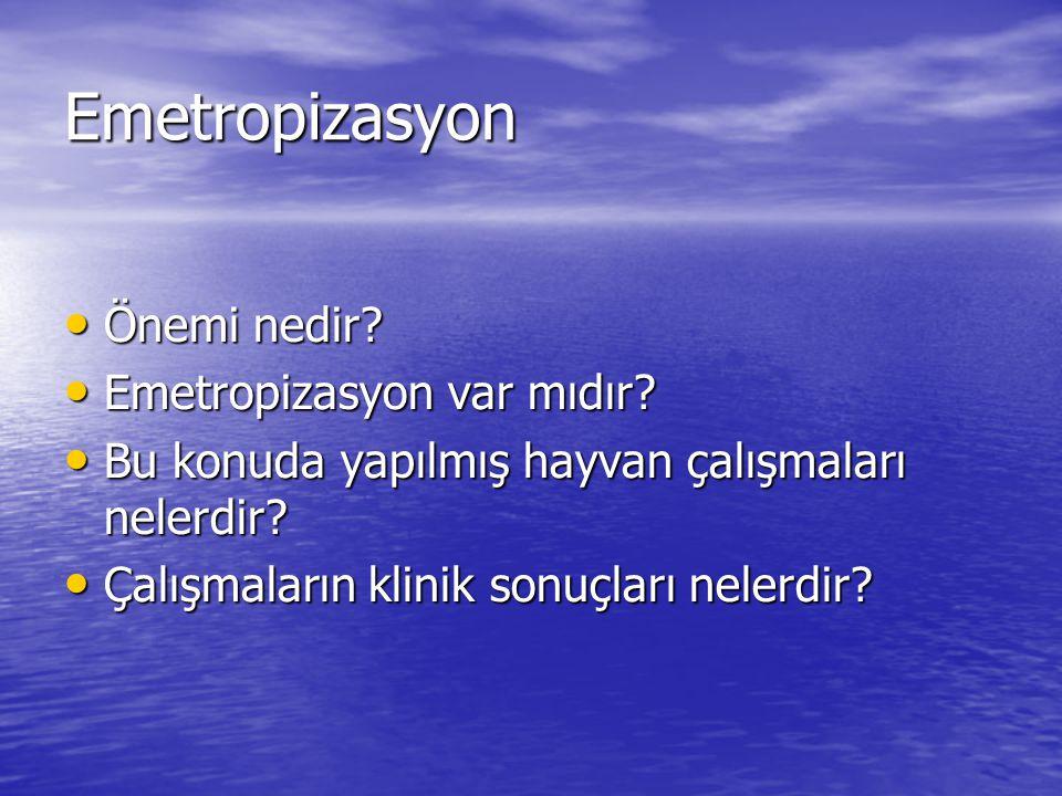 Emetropizasyon Önemi nedir Emetropizasyon var mıdır