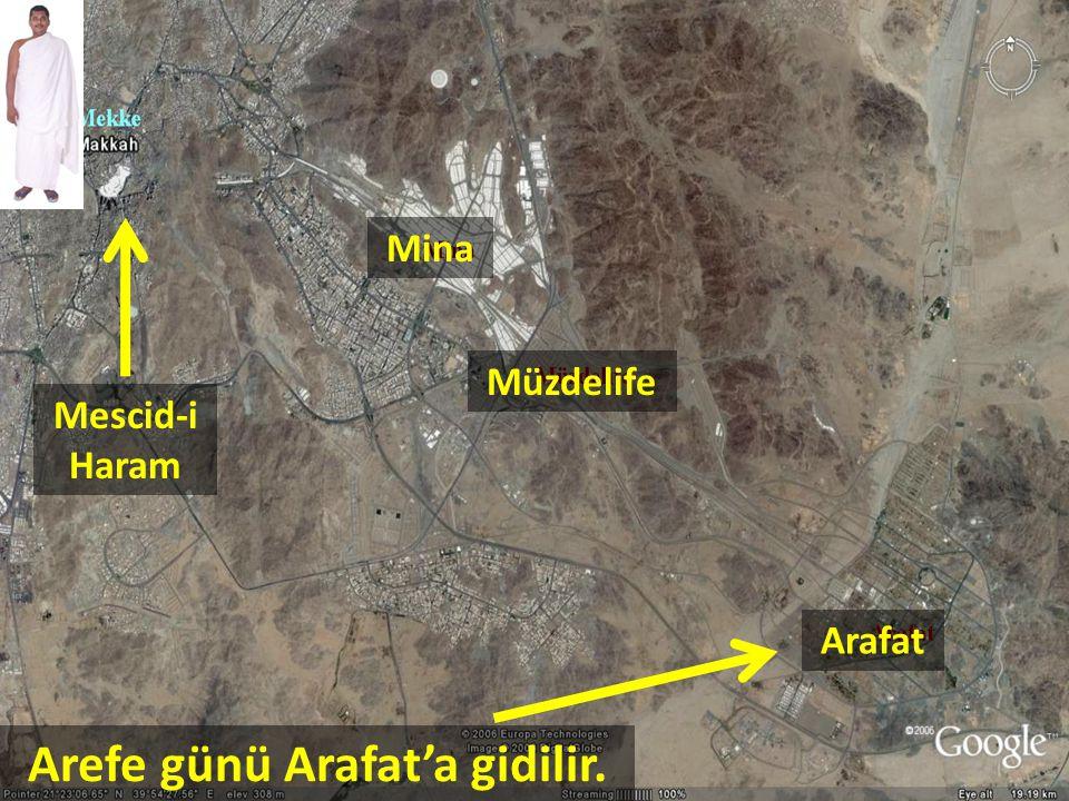 Arefe günü Arafat'a gidilir.