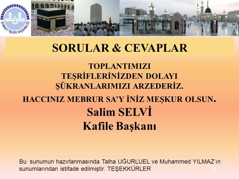 SORULAR & CEVAPLAR Salim SELVİ Kafile Başkanı