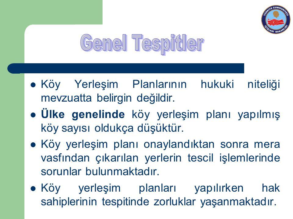 Genel Tespitler Köy Yerleşim Planlarının hukuki niteliği mevzuatta belirgin değildir.