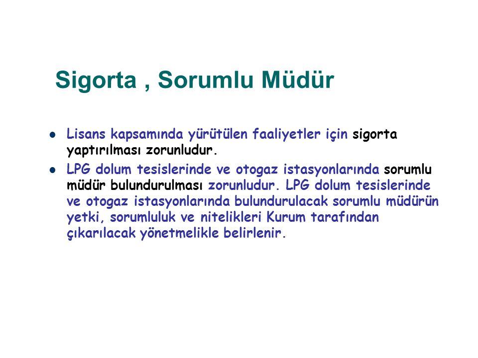 Sigorta , Sorumlu Müdür Lisans kapsamında yürütülen faaliyetler için sigorta yaptırılması zorunludur.