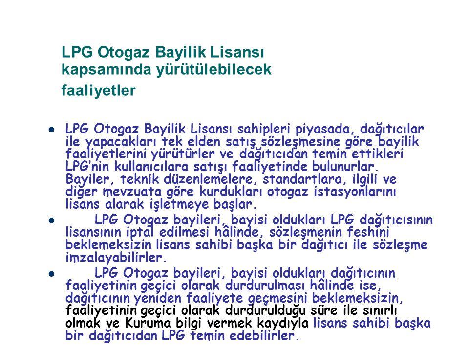 LPG Otogaz Bayilik Lisansı kapsamında yürütülebilecek faaliyetler