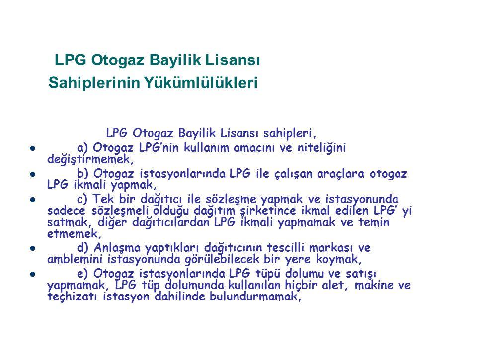 LPG Otogaz Bayilik Lisansı Sahiplerinin Yükümlülükleri