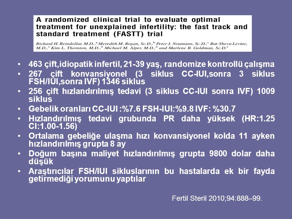 463 çift,idiopatik infertil, 21-39 yaş, randomize kontrollü çalışma