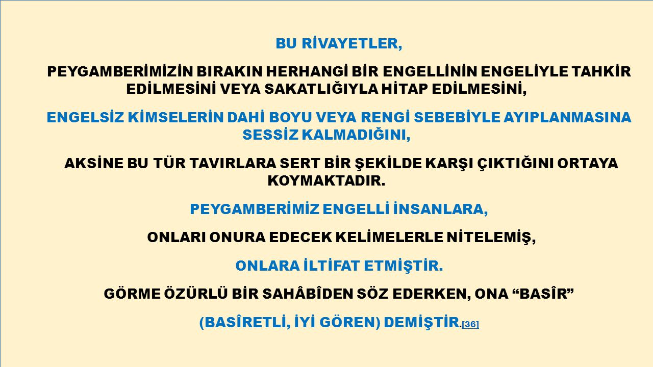 PEYGAMBERİMİZ ENGELLİ İNSANLARA,